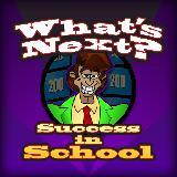 What's Next - School