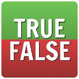 True | False