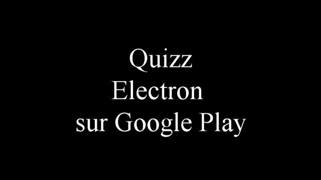 Quizz Electron Physique Chimie